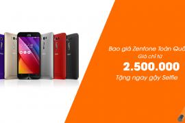 Sập giá Zenfone – Mua điện thoại tặng gậy selfie và quà tặng 1.000.000