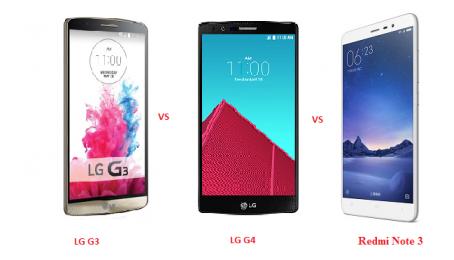 So sánh nhanh Xiaomi Redmi Note 3 vs LG G4 vs LG G3: Bạn chọn smartphone nào?