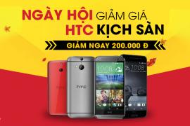 NGÀY HỘI HTC - GIẢM GIÁ 200K CHO MỖI SẢN PHẨM