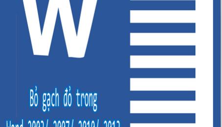 Cách bỏ gạch đỏ dưới chữ trong Word 2013 đơn giản nhát