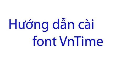 Hướng dẫn cách cài font.vntime cho máy tính, laptop