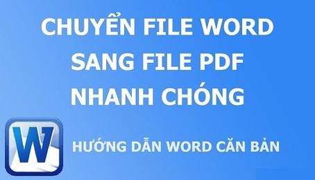 Hướng dẫn cách chuyển file Word sang PDF