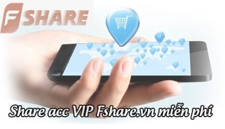 Share Acc Vip Fshare 2018 miễn phí, tốc độ cao