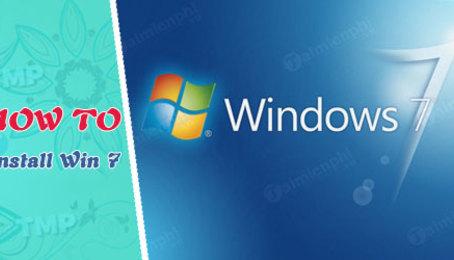 Hướng dẫn cài Windows 7 bằng usb, tạo usb boot setup Win 7 vô cùng đơn giản