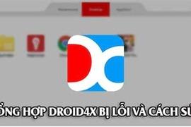 Hướng dẫn sửa lỗi khởi động của phần mềm của Droid4X