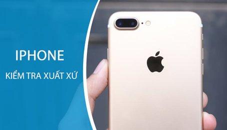 Cách kiểm tra xuất xứ iPhone 7, 7 Plus , 8 , 8 Plus