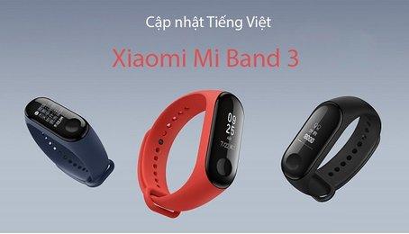 Cài đặt lại Tiếng Việt cho Mi Band 2, Mi Band 3, Mi Band 4