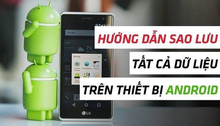 Sao lưu dữ liệu, backup dữ liệu điện thoại Android