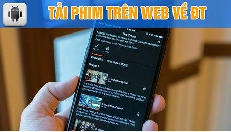 Tải Film trên điện thoại Android, download Film trên điện thoại Android