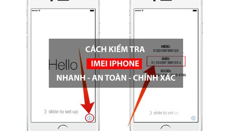 Cách kiểm tra iPhone iPad, cách check IMEI iPhone iPad, kiểm tra xuất xứ iPhone iPad