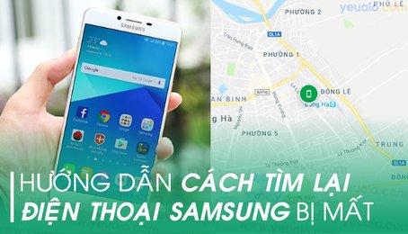 Tìm điện thoại Samsung bị mất, vô hiệu hóa điện thoại Samsung từ xa, xóa dữ liệu trên điện thoại Samsung bị mất