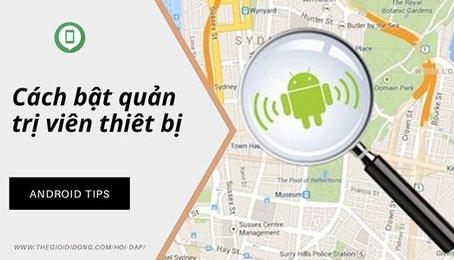 Khóa điện thoại Android bị mất, vô hiệu hóa điện thoại Android bị đánh cắp