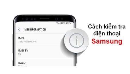 Kiểm tra bảo hành điện thoại Samsung chính xác nhất, mới nhất 2019