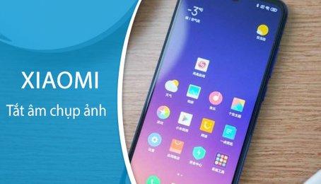 Tắt âm khi chụp ảnh trên điện thoại Xiaomi, tắt âm máy ảnh trên điện thoại Xiaomi