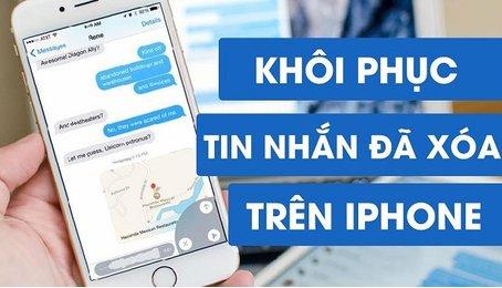 Khôi phục tin nhắn đã xóa trên iPhone iPad, lấy lại tin nhắn trên iPhone iPad