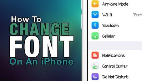 Thay đổi Font trên iPhone, cài đặt thêm Font cho iPhone, gỡ xóa Font trên iPhone