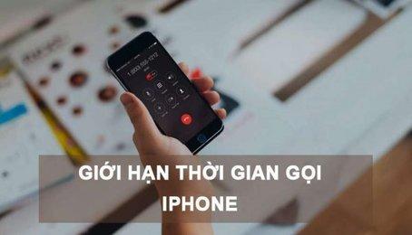 Đặt giới hạn thời gian gọi trên điện thoại iPhone iPad, sử dụng Call Timer trên điện thoại iPhone iPad