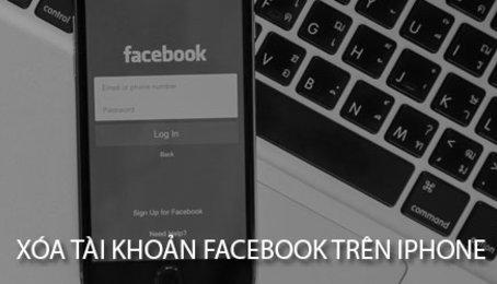 Cách khóa tạm thời tài khoản Facebook trên iPhone, xóa vĩnh viễn tài khoản Facebook trên iPhone