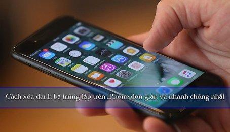 Các cách xóa số điện thoại trùng lặp trên điện thoại, gộp danh bạ trùng lặp trên điện thoại