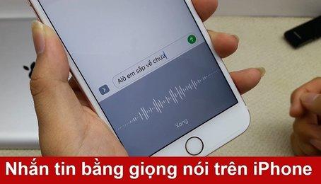 Cách nhắn tin bằng giọng nói Tiếng Việt trên iPhone iPad, mẹo nhắn tin cực nhanh trên iPhone iPad