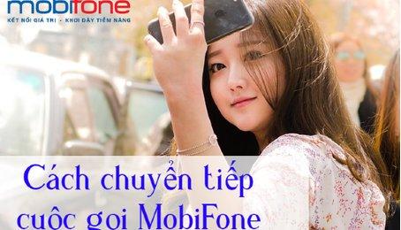 Chuyển tiếp cuộc gọi mạng Mobifone. Dịch vụ Call Forward cho mạng Mobifone