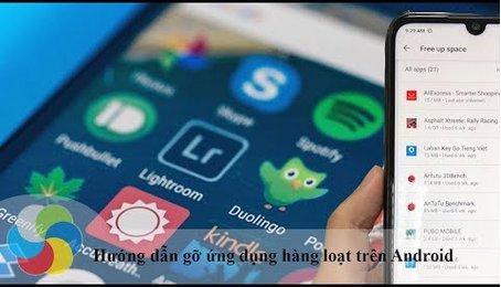 Mẹo gỡ nhiều ứng dụng trên điện thoại, gỡ một loạt ứng dụng trên điện thoại Android