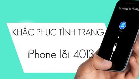 Lỗi 4013 và cách khắc phục tình trạng lỗi 4013 trên iPhone