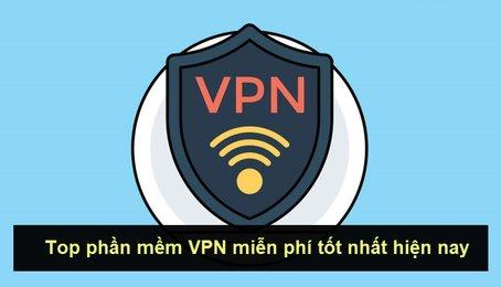 Các ứng dụng VPN tốt nhất cho điện thoại Android, iPhone để truy cập website bị chặn