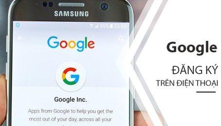 Cách tạo tài khoản Google, tài khoản CH Play, tài khoản YouTube trên điện thoại mới nhất 2020