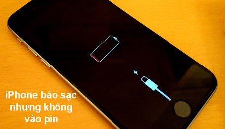 iPhone báo sạc nhưng không vào Pin, nguyên nhân và cách khắc phục