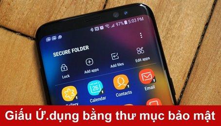 Mẹo sử dụng thư mục bảo mật trên Samsung Galaxy