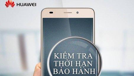 Check bảo hành điện thoại Huawei mới nhất 2020